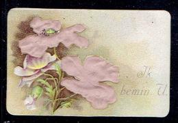 """Chromo Très Jolie Carte """"ik Bemin U"""" Gaufrée , Fleurs En Tissus - Fleurs"""