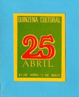 25 De Abril - QUINZENA CULTURAL ( 21 DE ABRIL - 1 DE MAIO ) - Autocolante Sticker Política - PORTUGAL - Autocollants