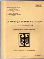 RARE Manuel REPUBLIQUE FEDERALE D´ ALLEMAGNE ET LA BUNDESWEHR Ministère Des Armées Septembre 1973 INSTRUCTION ARMEE - Police & Militaire