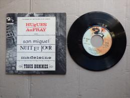 EP 45T  HUGUES AUFRAY Sous Le Label BARCLAY 70 363  ( ARGE E/D ) - Disco, Pop