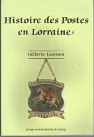 HISTOIRE DES POSTES EN LORRAINE, Par Gilberte Laumon, Presses Universitaires De Nancy, 1 Volume, 1989 - Oblitérations