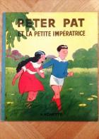 BD Ancienne PETER PAT 1938 PETER PAT ET LA PETITE IMPERATRICE Ed. HACHETTE - 1901-1940