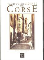 Livre De 159 Pages : CARTES ANCIENNES DE CORSE - Corse