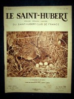 ST HUBERT 6 Chasse Gibier Ornithologie France OBERTHUR Russie Cerf Vietnam Indochine Couv Photo Perdrix HOSKING Juin1936 - Chasse/Pêche