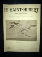 ST HUBERT 3 Chasse Canard Outarde Perdrix Venerie Dessin De PORET Geai Appeau Reserve Afrique Couv Oie ANDRIEUX Mars1939 - Chasse/Pêche