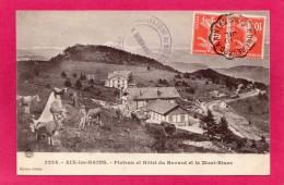 73 SAVOIE AIX-les-BAINS, Plateau Et Hôtel Du Revard, Observatoire, Le Mont-Blanc, Animée, 1920, (Giletta) - Aix Les Bains