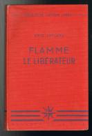 Flamme Le Libérateur - Eric Leyland - 1953 - 192 Pages 18,7 X 12,3 Cm - Livres, BD, Revues