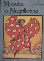 MILOULA ,la Négrillonne,texte De HELLELE ,illustrations De R De LA NEZIERE - Livres, BD, Revues