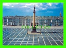 SAINT-PÉTERSBOURG, RUSSIE - PLACE DU PALAIS D'HIVER, COLONNE ALEXANDRE - 1754-1762 - F. B. RASTRELLI - - Russie