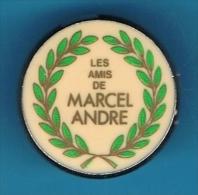 PIN´S //   ** LES AMIS DE ** MARCEL ANDRÉ ** 01 / 1885 ** 10 / 1974 ** - Personnes Célèbres