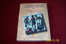 2em COL LOQUI EUROPEU D'ESTUDIS CATALANS VOLUM 2 ° CHRISTAN CAMPS / MONTSERRAT ROSER  EDTITION DE LA TOUR DE GILE - Culture