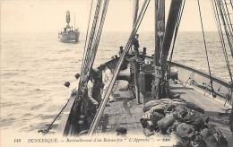 "NORD  59  DUNKERQUE    RAVITAILLEMENT D'UN BATEAU FEU ""L'APPROCHE"" - Dunkerque"