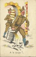MILITARIA . ILLUSTRATEUR . A LA SOUPE .  1940 - Humoristiques