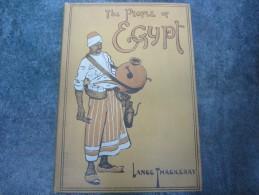 The People Of EGYPT De Lance Thackeray (illustré De 32 Gravures Couleurs Et 32 Noir Et Blanc 140 Pages) - Esplorazioni/Viaggi