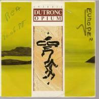 """45 Tours SP - JACQUES DUTRONC - CBS 6516107 - """" OPIUM """" + 1 - Vinyles"""