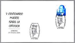 500 Años MUERTE DE ISABEL LA CATOLICA. Zamora 2004 - Otros