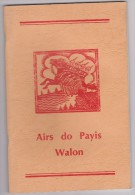 BEL OUVRAGE AIRS DO PAYS WALON 80 PAGES + De 40 Chansons Répertoriées PAYS WALLON WALLONIE - Culture