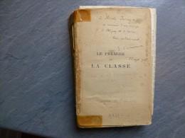 Benjamin Crémieux, Le Premier De La Classe, Envoi AUTOGRAPHE ; Ref C 24 - Livres, BD, Revues