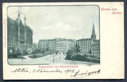 1902 - Gruss Aus STETTIN ( SZCZECIN) - Poland-.Rathausplatz Mit Manzelbrunnen . Oriental Prussia - Polen