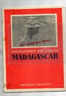 MADAGASCAR - ENCYCLOPEDIE PAR L´ IMAGE- LIBRAIRIE HACHETTE- - Culture