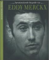 # Eddy Merckx - Biografie - 2005 - 190 Blz. - Gewicht 470 Gram. - Non Classés