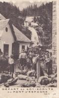 Départ De Boy-scouts Du Pont D'Espagne/ Réf:C4177 - Scoutisme