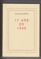 17 Ans En 1940 - Par Jean Edouard Riche - Imp Chantrel, Woincourt, 1996. - Guerre 1939-45
