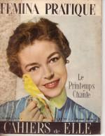Femina Pratique Le Printemps Chante  Cahiers De Elle  148 Pages Mai 1954 - Moda