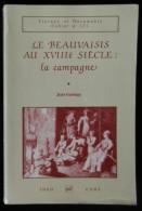 ( Beauvais Oise ) LE BEAUVAISIS AU XVIIIe SIECLE : LA CAMPAGNE Jean GANIAGE 1988 - Picardie - Nord-Pas-de-Calais