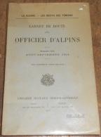 Carnet De Route D'un Officier D'alpins – Première Série Août-septembre 1914 - Guerre 1914-18