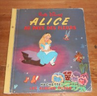 Alice Au Pays Des Fleurs. Walt Disney. Les Albums Roses. 1959. - Disney