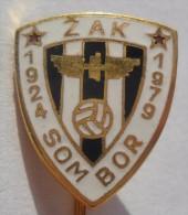 FOOTBALL CLUB ZAK - Sombor (Vojvodina, Serbia)    PINS BADGES  P - Football