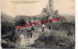 03 - NERIS LES BAINS - LMES RUINES DU CHATEAU DE L' OURS - Neris Les Bains