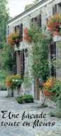 Une Facade Toute En Fleurs : Choix Des Plantes, Conception Et Entretien Des Jardinières (20 Pages Année 2001) - Giardinaggio