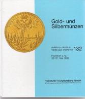 Gold- Und Silbermünzen - Auction 132 - 30-31 Mai 1989 - Frankfurter Münzhandlung GmbH - Deutsch