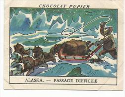 CHROMOS PUPIER - AMERIQUE DU NORD - ALASKA - PASSAGE DIFFICILE - Chocolat