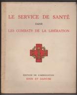 Le Service De Santé Dans Les Combats De La Libération - Edition De L'association Rhin Et Danube - Guerre 1939-45