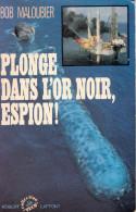 BOB MALOUBIER PLONGE DANS OR NOIR ESPION SERVICE SECRET ACTION CHOC NAGEUR COMBAT DEDICAE ENVOI - Francese