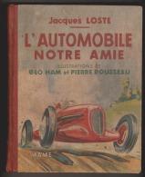 L'automobile notre amie - Par Jacques loslte - Illustrations de G�o Ham et Pierre Rousseau - Maison Mame