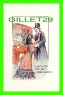 COMICS - ILLUSTRATOR, P. GORDON, 1908  - HOW CAN HE REFUSE ?  - 3/4 BACK - - Bandes Dessinées