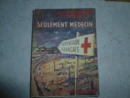 Livre De Guerre Seulement Médecin 1956 - Livres, BD, Revues