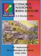 Congrés National Rhin-Danube 2 Au 5 Février 1995 - 50e Anniversaire De La Libération De Colmar 1945-1995 - Alsace