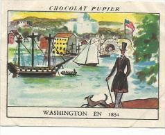 CHROMOS PUPIER - AMERIQUE DU NORD - USA - WASHINGTON EN 1834. - Chocolat