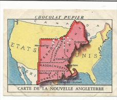 CHROMOS PUPIER - AMERIQUE DU NORD - USA - CARTE DE LA NOUVELLE ANGLETERRE. - Chocolat