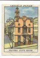 CHROMOS PUPIER - AMERIQUE DU NORD - USA - HISTORIC STATE HOUSE A BOSTON. - Chocolat