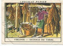CHROMOS PUPIER - AMERIQUE DU NORD - USA - SECHAGE DU TABAC EN VIRGINIE. - Chocolat
