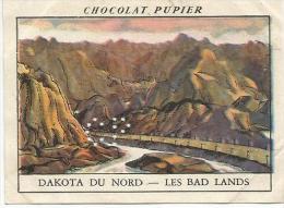 CHROMOS PUPIER - AMERIQUE DU NORD - USA - DAKOTA DU NORD, LES BAD LANDS. - Chocolat