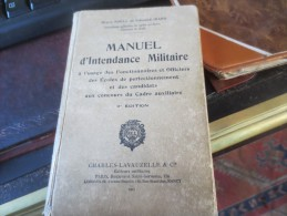 MANUEL D'INTENDANCE MILITAIRE - 1937- DEDICACE PAR LES AUTEURS - VOIR PHOTOS - Libri