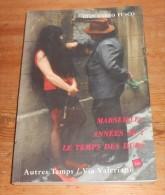 Marseille. Années 30. Le Temps Des Durs. Gian Carlo Fusco. 1995. - Autres