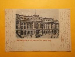 Carte Postale - BELGIQUE - Bruxelles - La Poste Centrale - Pionnière 1899 (7&8/130) - Monuments